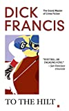 Francis, Dick: To the Hilt