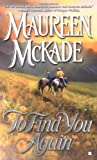 McKade, Maureen: To Find You Again
