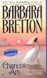 Bretton, Barbara: Chances Are