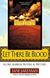 Jakeman, Jane: Let There Be Blood: A Lord Ambrose Historical Mystery (Malfine, Bk 1)