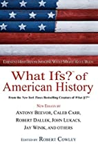What Ifs? of American History : Eminent…