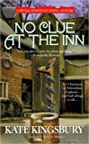 Kingsbury, Kate: No Clue at the Inn (Pennyfoot Hotel Mysteries)