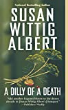 Albert, Susan Wittig: A Dilly of a Death (A China Bayles Mystery)
