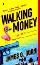 Walking Money by James O. Born