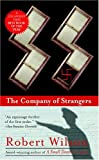 Wilson, Robert: The Company Of Strangers