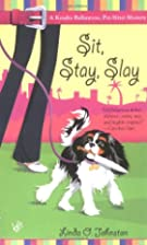Sit, Stay, Slay by Linda O. Johnston