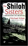 Kilian, Michael: The Shiloh Sisters: A Harrison Raines Civil War Mystery