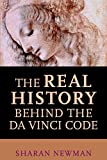 Newman, Sharan: The Real History Behind The Davinci Code