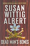 Albert, Susan Wittig: Dead Man's Bones (China Bayles Mysteries #13)