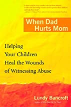When Dad Hurts Mom: Helping Your Children…