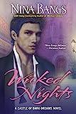 Bangs, Nina: Wicked Nights (The Castle of Dark Dreams Trilogy, Book 1)