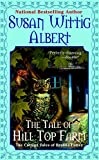 Albert, Susan Wittig: The Tale Of Hill Top Farm: The Cottage Tales of Beatrix Potter