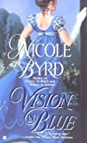 Byrd, Nicole: Vision In Blue
