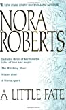 Roberts, Nora: A Little Fate