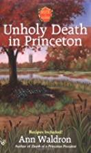Unholy Death In Princeton by Ann Waldron