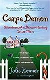 Kenner, Julie: Carpe Demon: Adventures of a Demon-Hunting Soccer Mom (Kate Connor, Demon Hunter)