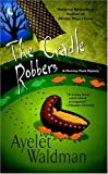 Waldman, Ayelet: The Cradle Robbers (Mommy-Track Mysteries)