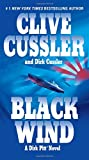 Cussler, Clive: Black Wind (Dirk Pitt Adventure)