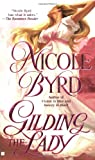 Byrd, Nicole: Gilding the Lady