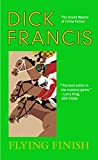 Dick Francis: Flying Finish
