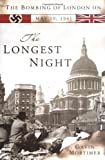 Mortimer, Gavin: The Longest Night: The Bombing Of London On May 10, 1941