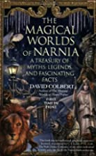 The Magical Worlds of Narnia : a Treasury of…