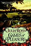Ross, Julia: Games of Pleasure