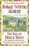 Albert, Susan Wittig: The Tale of Holly How