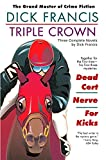 Francis, Dick: Triple Crown: Three Complete Novels