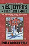 Brightwell, Emily (pen name used by Cheryl Arguiles): Mrs. Jeffries And the Silent Knight