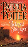 Patricia Potter: Beloved Stranger (Beloved Series)