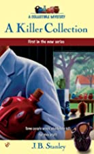 A Killer Collection by J. B. Stanley