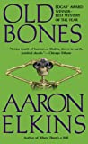 Elkins, Aaron: Old Bones: A Gideon Oliver Mystery