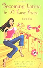 Becoming Latina in 10 Easy Steps by Lara…