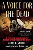 Starrs, James: A Voice for the Dead: A Forensic Investigator's Pursuit of the Truth in the Grave
