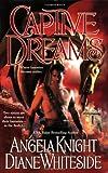 Angela Knight; Diane Whiteside: Captive Dreams