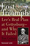 Carhart, Tom: Lost Triumph: Lee's Real Plan at Gettysburg-And Why It Failed