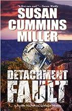 Detachment Fault by Susan Cummins Miller