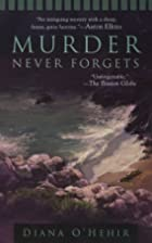 Murder Never Forgets by Diana O'Hehir