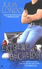 Extreme Bachelor by Julia London