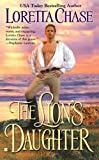 Chase, Loretta: The Lion's Daughter (Berkley Sensation)