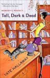 Hallaway, Tate: Tall, Dark &amp; Dead
