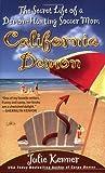 Kenner, Julie: California Demon: The Secret Life of a Demon-Hunting Soccer Mom (Kate Connor, Demon Hunter)