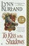 Kurland, Lynn: To Kiss In the Shadows