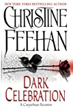 Feehan, Christine: Dark Celebration: A Carpathian Reunion