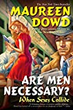 Dowd, Maureen: Are Men Necessary?: When Sexes Collide