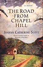 The Road From Chapel Hill by Joanna…