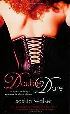 Double Dare by Saskia Walker