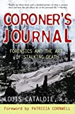 Cataldie, Louis: Coroner's Journal: Forensics And the Art of Stalking Death
