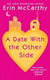 McCarthy, Erin: A Date with the Other Side (Berkley Sensation)